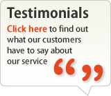 Testimonials - Click here to find out what our customers have to say about our service